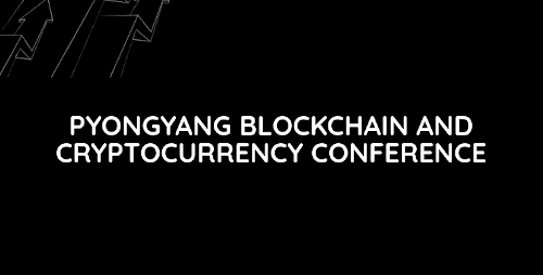 Pyongyang Blockchain and Cryptocurrency Conference